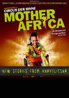 Mother Africa - Circus der Sinne | myticket.de